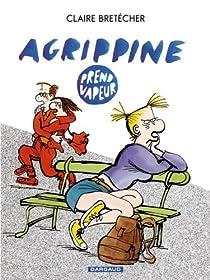 Agrippine, tome 2 : Agrippine prend vapeur par Bretécher