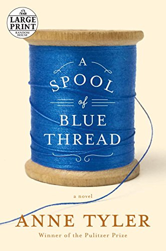 A Spool of Blue Thread: A novel (Random House Large Print)