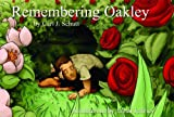 Remembering Oakley, Carl J. Schutt, 097532022X
