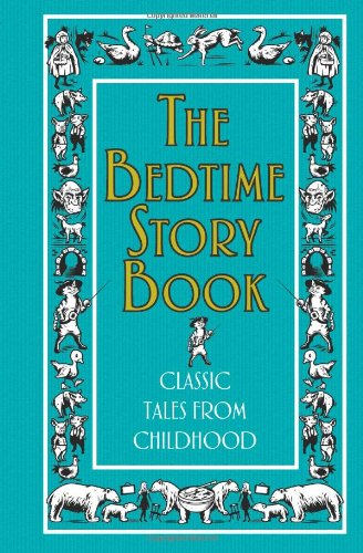 The Bedtime Story Book: Classic Tales from Childhood (Best at Everything) (Best Words Per Minute)