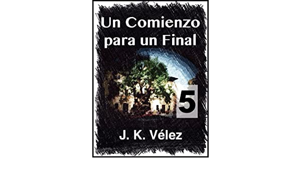 Amazon.com: Un comienzo para un final, Parte 5 de 5 (Spanish Edition) eBook: PROMeBOOK: Kindle Store
