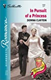 In Pursuit of a Princess, Donna Clayton, 0373195826