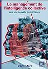 Le Management de l'Intelligence Collective : Vers une nouvelle gouvernance par Zara