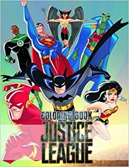 Justice League Coloring Book: Batman, The Flash, Green Lantern ...