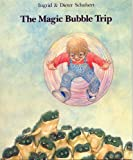 The Magic Bubble Trip, Ingrid Schubert and Dieter Schubert, 0916291030