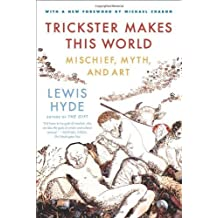 Amazon lewis hyde books biography blog audiobooks kindle trickster makes this world mischief myth and art by lewis hyde 2010 08 17 fandeluxe Choice Image