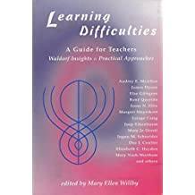 Learning Difficulties: A Guide for Teachers Waldorf Insights & Practical Approaches
