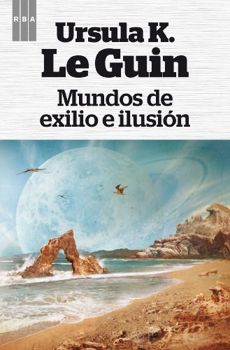Mundos de exilio e ilusion (OTROS FICCION)
