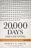 20,000 Days and Counting: The Crash Course for Mastering Your Life Right Now by Robert D. Smith (2013) Hardcover