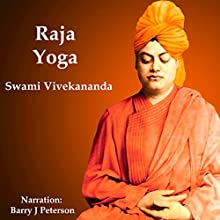 Raja Yoga Audiobook by Swami Vivekananda Narrated by Barry J. Peterson