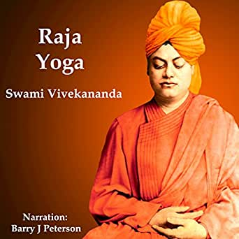 Amazon Com Raja Yoga Audible Audio Edition Swami Vivekananda Barry J Peterson Audio Enlightenment Audible Audiobooks