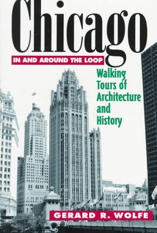 Chicago: In and Around the Loop - Walking Tours of Architecture and History