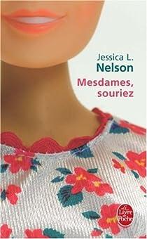 Mesdames, souriez par Jessica L. Nelson