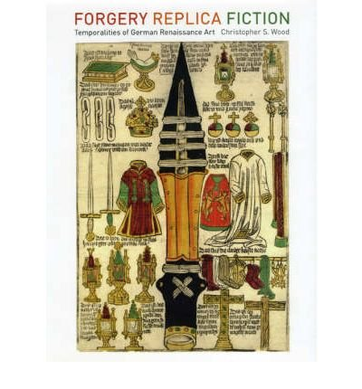 Forgery, Replica, Fiction: Temporalities of German Renaissance Art (Hardback) - Common pdf epub