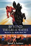 Beyond the Great Whites, James Leichner, 0595324800