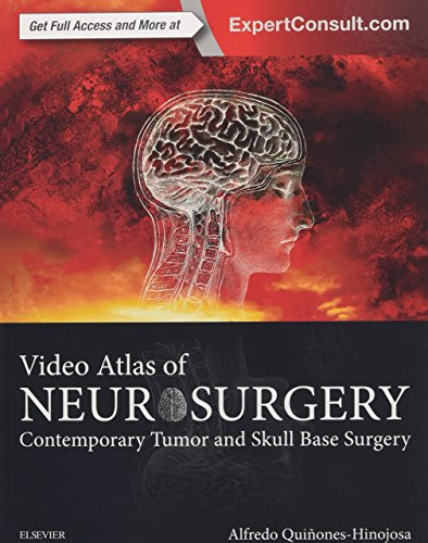 Video Atlas of Neurosurgery: Contemporary Tumor and Skull Base Surgery, 1e