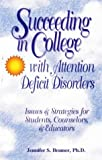 Succeeding in College with Attention Deficit Disorders, Jennifer S. Bramer, 1886941068