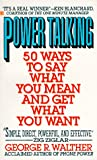 Power Talking: 50 Ways to Sya What You Mean and Get What You Want