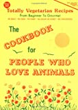 The Cookbook for People Who Love Animals, Gentle World Staff, 0929274180