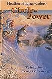 Circle of Power: Tying Down Strings of Energy