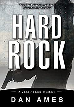 Hard Rock (A Hardboiled Private Investigator Mystery Series): John Rockne Mysteries 2 by [Ames, Dan]