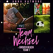 Teamwechsel (Grover Beach Team 1) | Anna Katmore