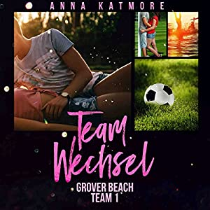 Teamwechsel (Grover Beach Team 1) Hörbuch