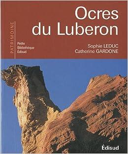 Amazon Fr Ocres Du Luberon Leduc Sophie Gardone Catherine Livres