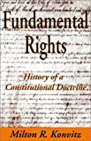 Fundamental Rights : History of a Constitutional Doctrine, Konvitz, Milton R. and Konvitz, Milton, 0765800411