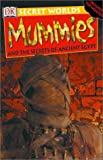 Mummies and the Secrets of Ancient Egypt, Dorling Kindersley Publishing Staff, 0789479753