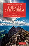 The Alps of Hannibal, William John Law, 1108079504