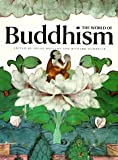 The World of Buddhism, Heinz Bechert and Richard F. Gombrich, 0500276285