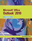 img - for Microsoft Outlook 2010: Essentials (Available Titles Skills Assessment Manager (SAM) - Office 2010) book / textbook / text book