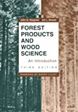 Forest Products and Wood Science : An Introduction, Haygreen, John G. and Bowyer, Jim L., 0813822564