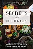 #8: Secrets of a Kosher Girl: A 21-Day Nourishing Plan to Lose Weight and Feel Great (Even If You're Not Jewish)