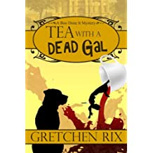 Tea With A Dead Gal: A Boo Done It Mystery (Volume 2)