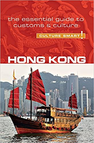 The Essential Guide to Customs /& Culture Hong Kong Culture Smart!