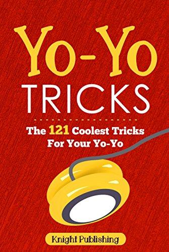 (Yo-Yo Tricks: The 121 Coolest Tricks For Your)