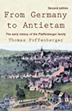 From Germany to Antietam, Thomas Poffenberger, 0738822957