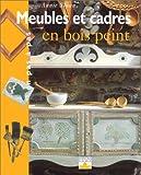 Meubles et cadres en bois peint