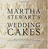 Martha Stewart's Wedding Cakes, Martha Stewart and Wendy Kromer, 0307394530
