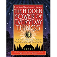 The Hidden Power Of Everyday Things: A Complete Personology Guide To Your Lifestyle For Each Day Of The Year: A Complete Personology Guide for Every Day of the Year