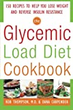 Image of The Glycemic-Load Diet Cookbook: 150 Recipes to Help You Lose Weight and Reverse Insulin Resistance