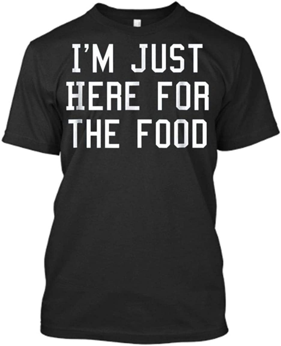 Teesexy i m just here for The Food 3 i m just here for The Food 3 Shirt Black