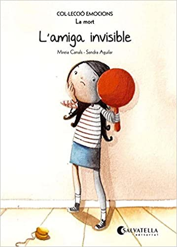 (CAT).L´AMIGA INVISIBLE.(LA MORT).(EMOCIONS) (Catalan) Paperback – 2014