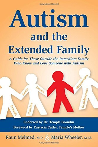 Autism and the Extended Family: A Guide for Those Outside the Immediate Family Who Know and Love Someone with Autism by Raun Melmed (2015-09-21)