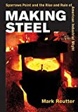 Making Steel: Sparrows Point and the Rise and