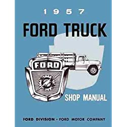 1957 FORD PICKUP & TRUCK FACTORY REPAIR SHOP & SERVICE MANUAL - F100, F250, F350, F500