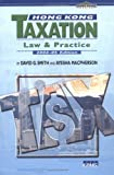 Hong Kong Taxation 2004-2005 : Law and Practice, Flux, David and Smith, David G., 962996192X