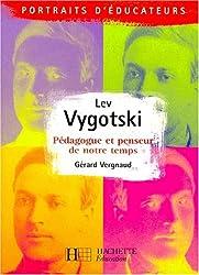 Lev Vygotski. Pédagogue et penseur de notre temps